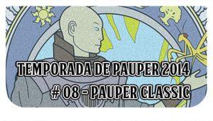 Temporada de Pauper 2014 #08 - Pauper Classic